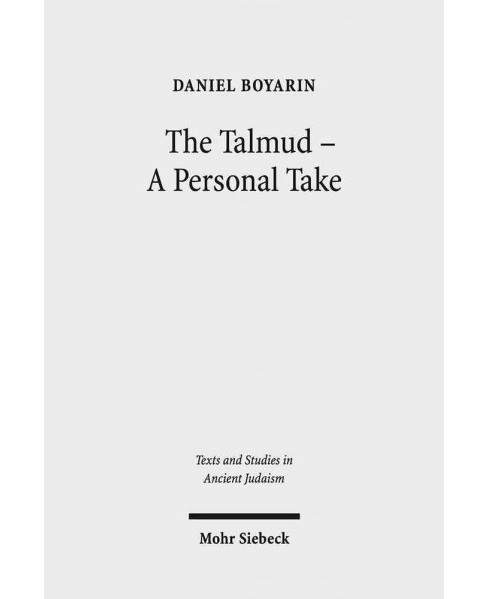 Talmud A Personal Take : Selected Essays -  by Daniel Boyarin (Hardcover) - image 1 of 1