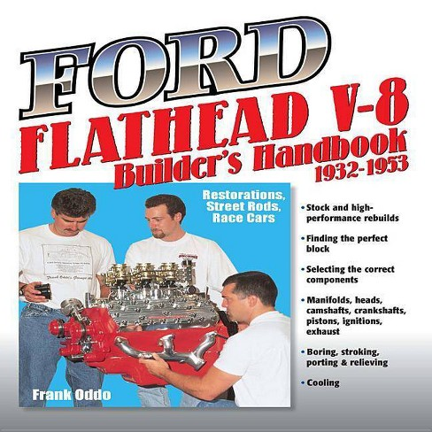 Ford Flathead V-8 Builders Handbook 1932-1953: Restorations, Street Rods, Race Cars - by  Frank Oddo - image 1 of 1