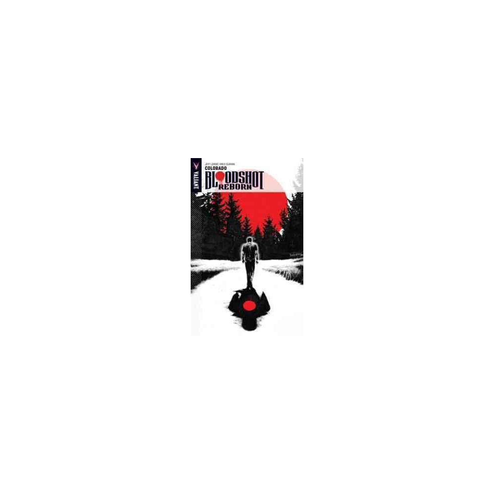 Bloodshot Reborn 1 : Colorado (Paperback) (Jeff Lemire)