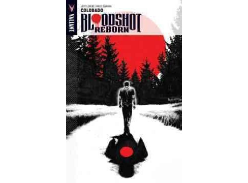 Bloodshot Reborn 1 : Colorado (Paperback) (Jeff Lemire) - image 1 of 1