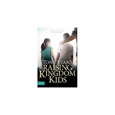 Raising Kingdom Kids Giving Your Child A Living Faith Reprint