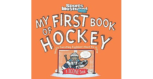 My First Book of Hockey (Hardcover) (Mark Bechtel & Beth Bugler) - image 1 of 1