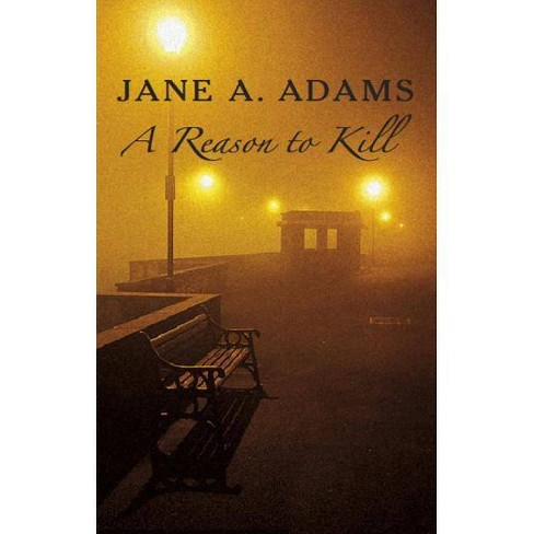 A Reason to Kill - (Severn House Large Print) by  Jane A Adams (Hardcover) - image 1 of 1