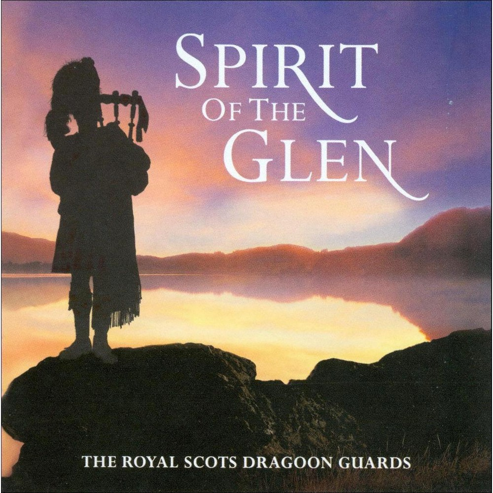 Royal Scots Dragoon - Spirit Of The Glen (CD)