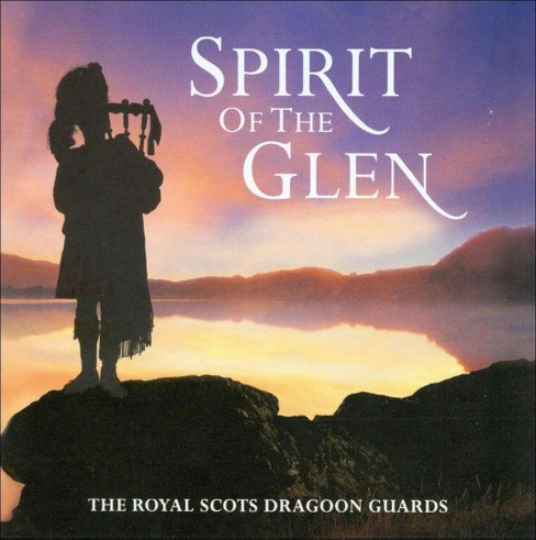 Royal Scots Dragoon - Spirit Of The Glen (CD) - image 1 of 1