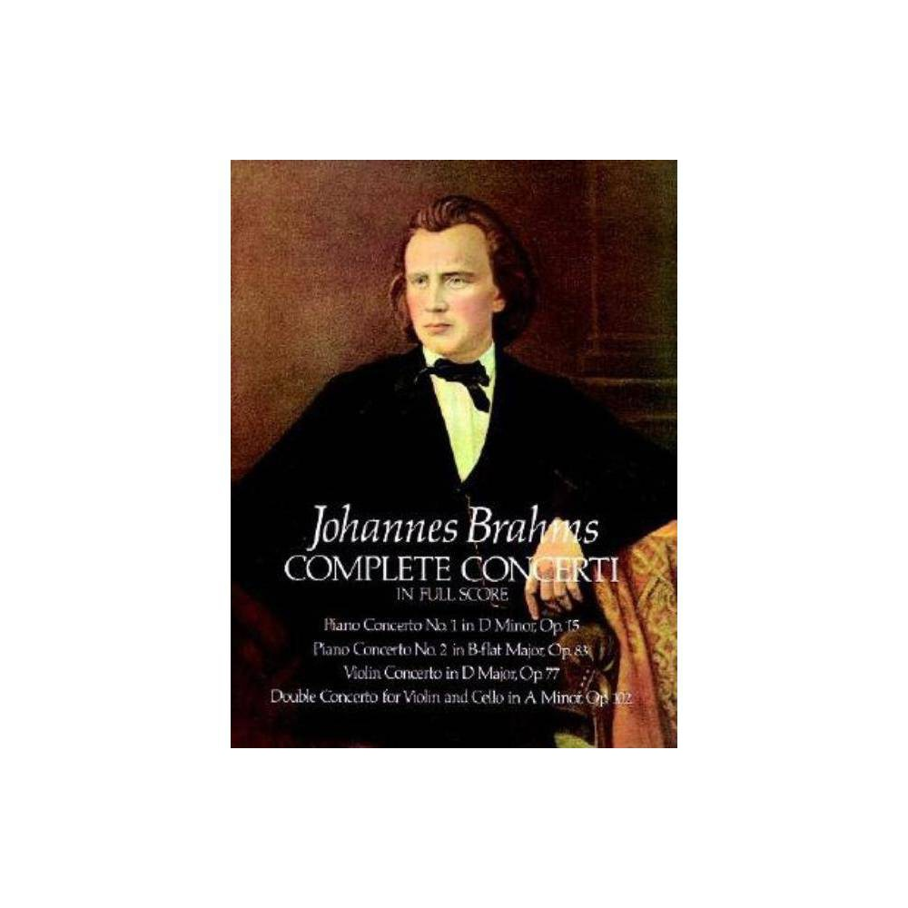 Complete Concerti In Full Score Dover Music Scores By Johannes Brahms Paperback