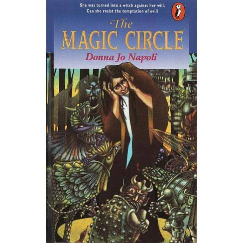 The Magic Circle - by  Donna Jo Napoli (Paperback) - image 1 of 1