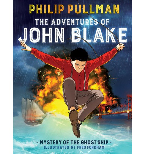 Adventures of John Blake 1 : Mystery of the Ghost Ship -  by Philip Pullman (Hardcover) - image 1 of 1