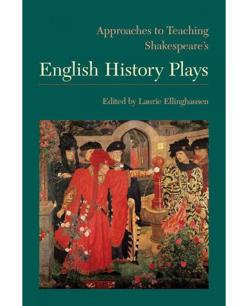 Approaches to Teaching Shakespeare's English History Plays -  (Hardcover) - image 1 of 1