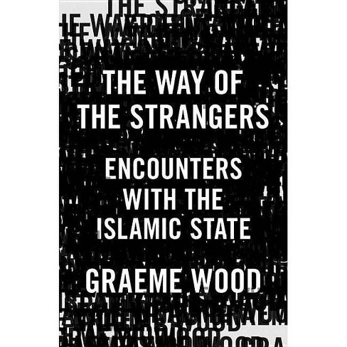 The Way of the Strangers - by  Graeme Wood (Hardcover) - image 1 of 1