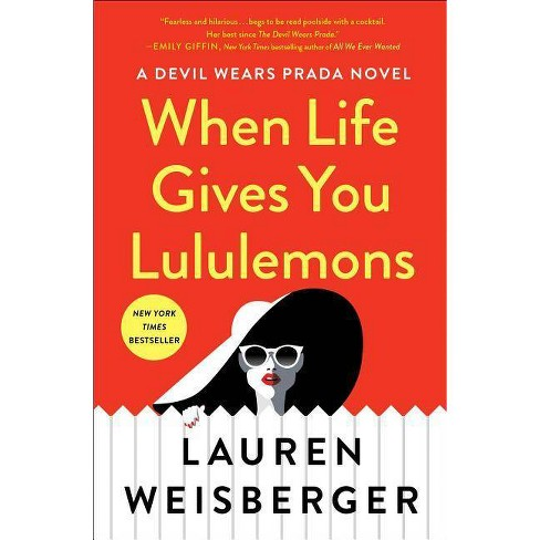 When Life Gives You Lululemons -  by Lauren Weisberger (Hardcover) - image 1 of 1