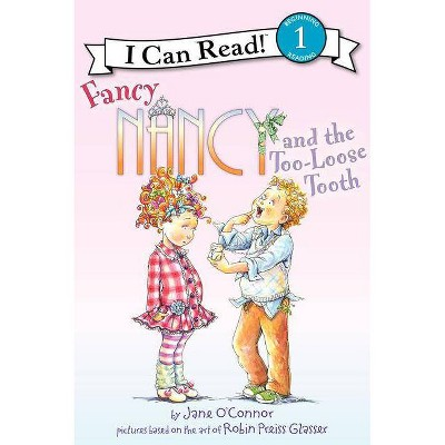 Fancy Nancy and the Too-loose Tooth ( Fancy Nancy: I Can Read, Level 1) (Paperback) by Jane O'Connor