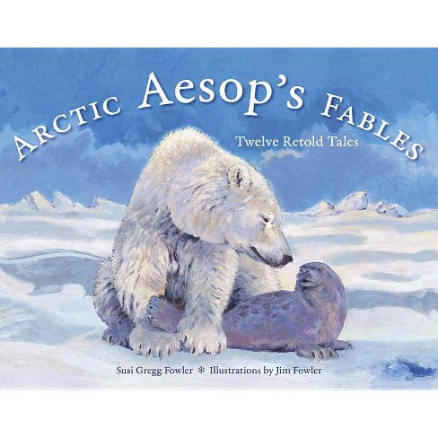 Arctic Aesop's Fables - (Paws IV) by  Susi Gregg Fowler (Paperback) - image 1 of 1