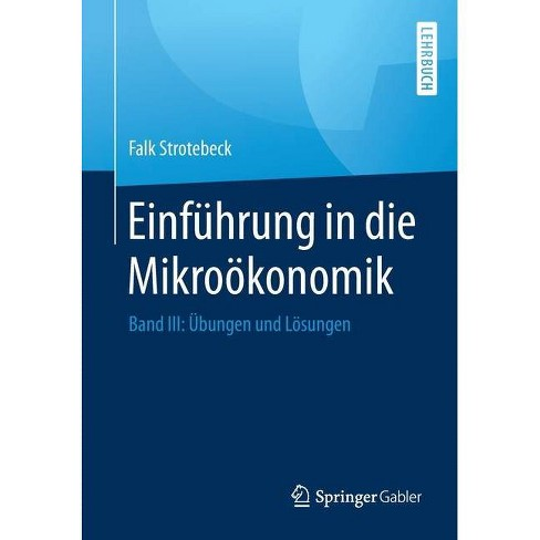 Einf�hrung in Die Mikro�konomik - by  Falk Strotebeck (Paperback) - image 1 of 1