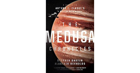 Medusa Chronicles (Hardcover) (Stephen Baxter & Alastair Reynolds) - image 1 of 1