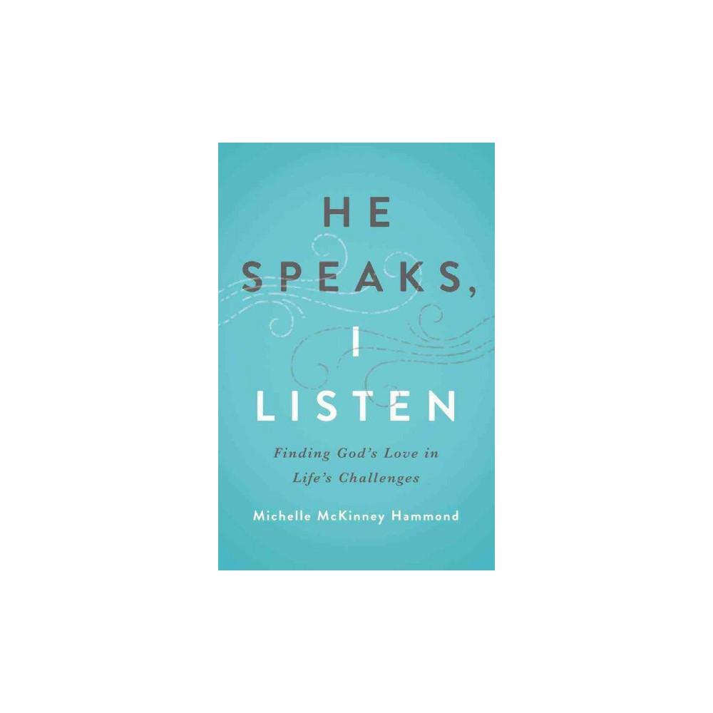He Speaks, I Listen (Paperback) (Michelle McKinney Hammond)