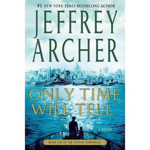 Only Time Will Tell - (Clifton Chronicles) by  Jeffrey Archer (Paperback) - image 1 of 1