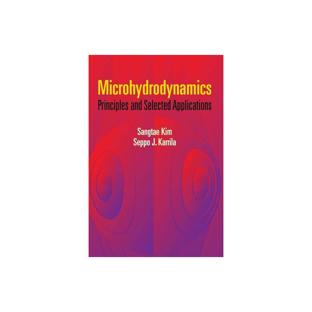 Microhydrodynamics Dover Civil And Mechanical Engineering By Sangtae Kim Seppo J Karrila Paperback