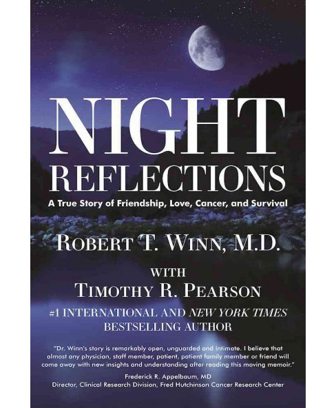 Night Reflections : A True Story of Friendship, Love, Cancer, and Survival (Hardcover) (Robert Thomas - image 1 of 1