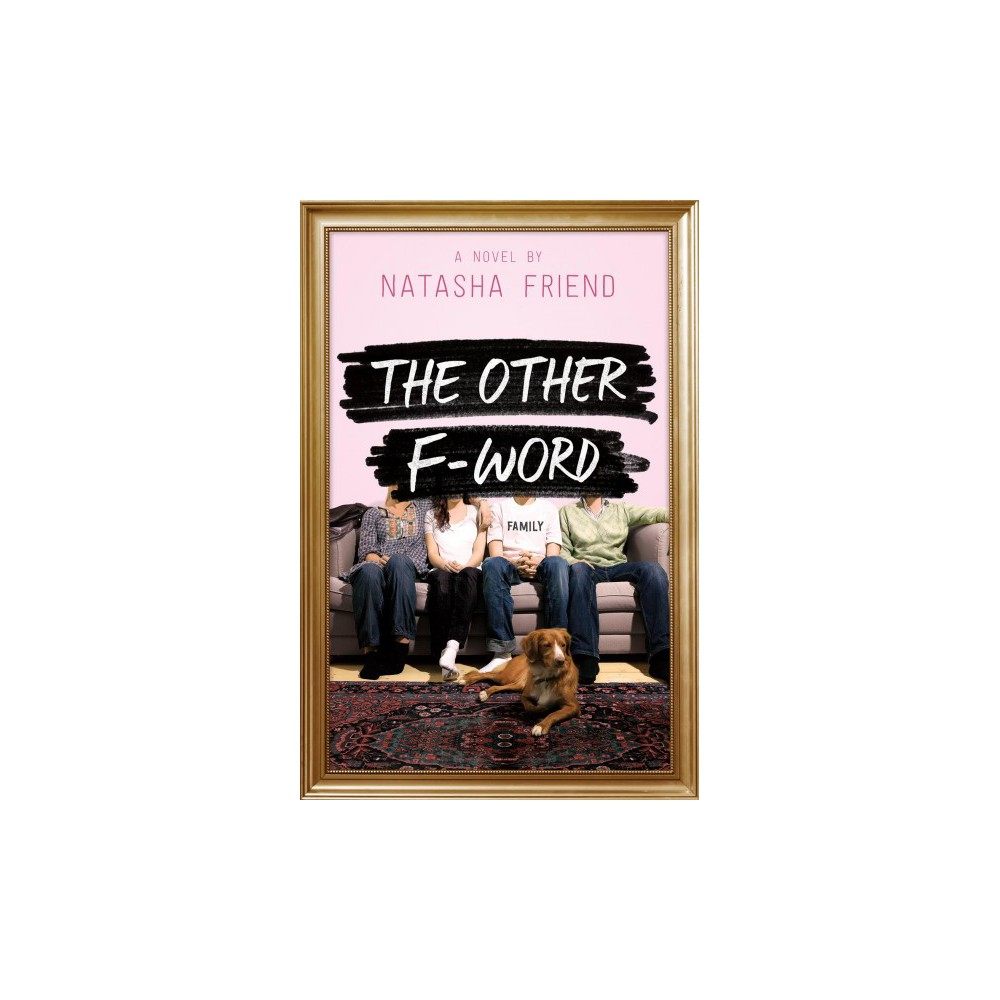 Other F-Word - by Natasha Friend (Hardcover)