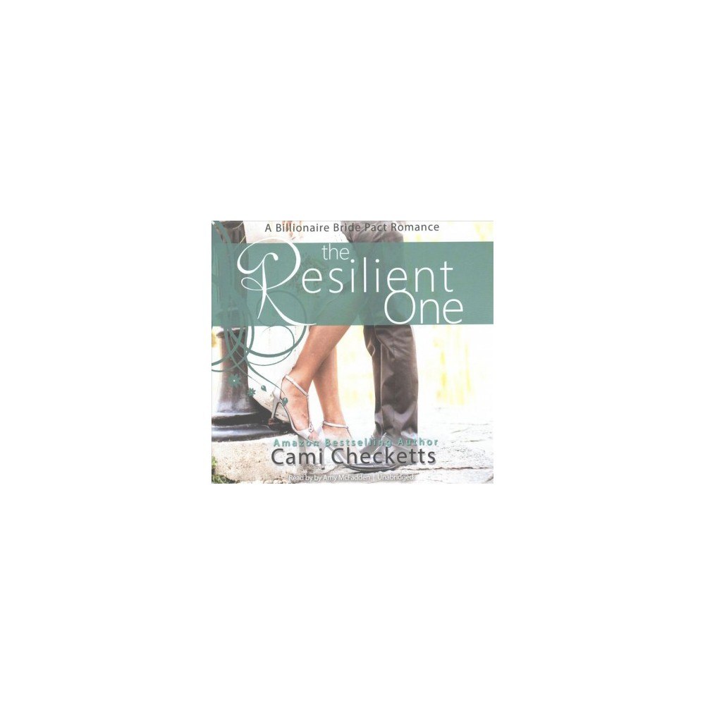 Resilient One : Library Edition (Unabridged) (CD/Spoken Word) (Cami Checketts)