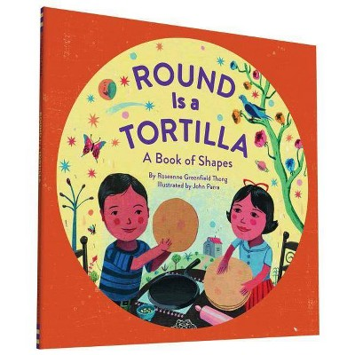 Round Is a Tortilla - by Roseanne Thong (Paperback)