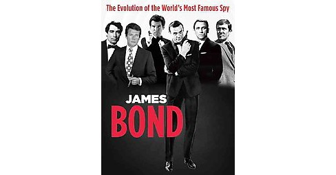 James Bond : The Evolution of the World's Most Famous Spy (Paperback) - image 1 of 1