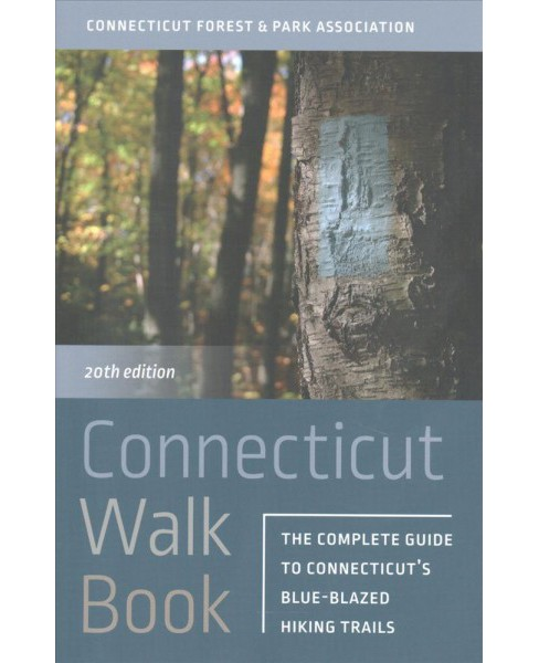 Connecticut Walk Book : The Complete Guide to Connecticut's Blue-blazed Hiking Trails (Paperback) - image 1 of 1