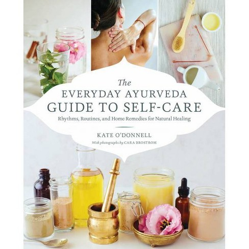 The Everyday Ayurveda Guide to Self-Care - by  Kate O'Donnell (Paperback) - image 1 of 1