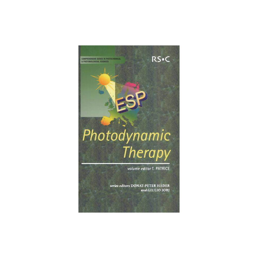 Photodynamic Therapy - (Comprehensive Series in Photochemistry and Photobiology) (Hardcover)