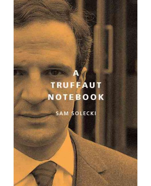 Truffaut Notebook (Hardcover) (Sam Solecki) - image 1 of 1