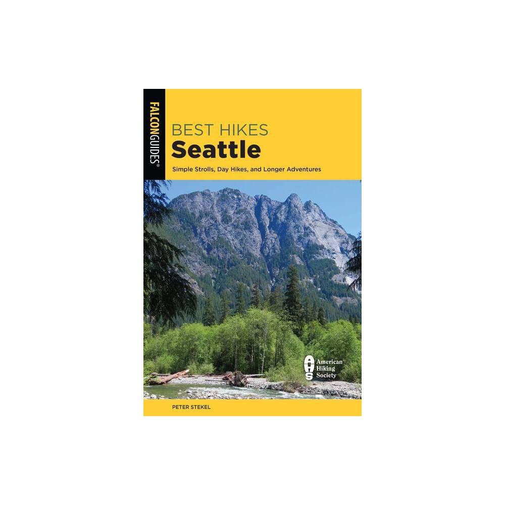 Best Hikes Seattle 3rd Edition By Peter Stekel Paperback