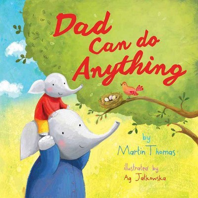 Dad Can Do Anything - by Martin Thomas (Board_book)