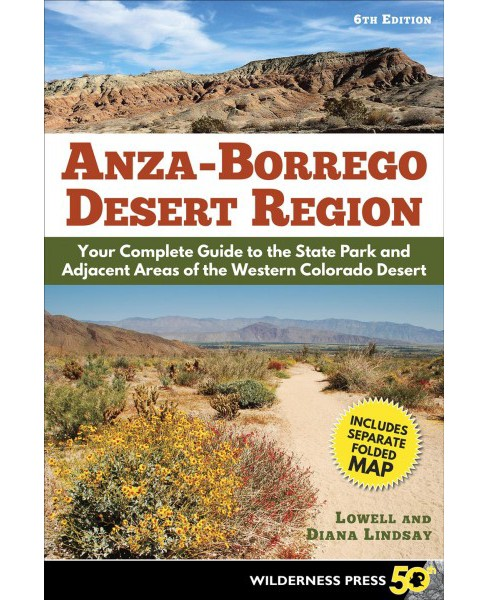 Anza Borrego Desert Region : Your Complete Guide to the State Park and Adjacent Areas of the Western - image 1 of 1