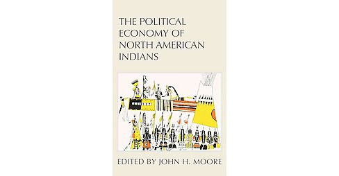 Political Economy of North American Indians (Reprint) (Paperback) - image 1 of 1