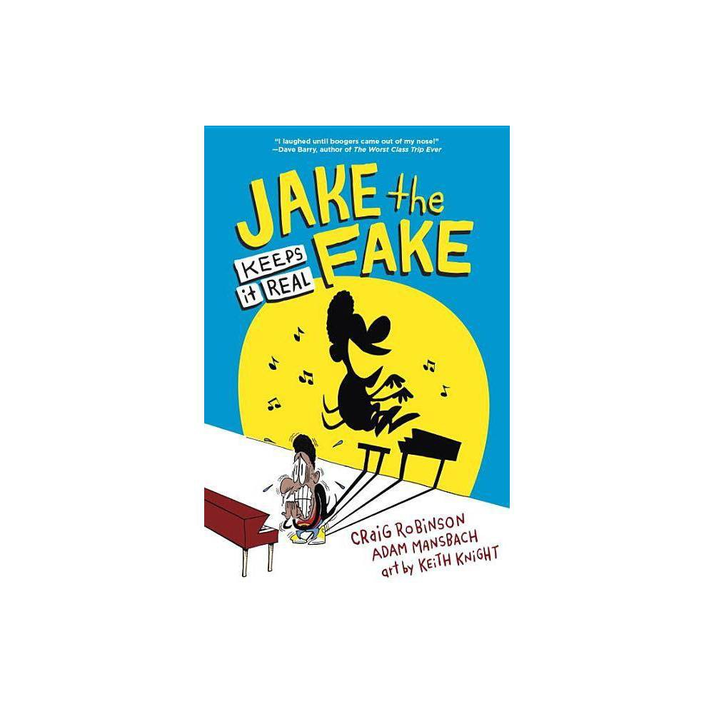 Jake The Fake Keeps It Real By Craig Robinson Adam Mansbach Hardcover