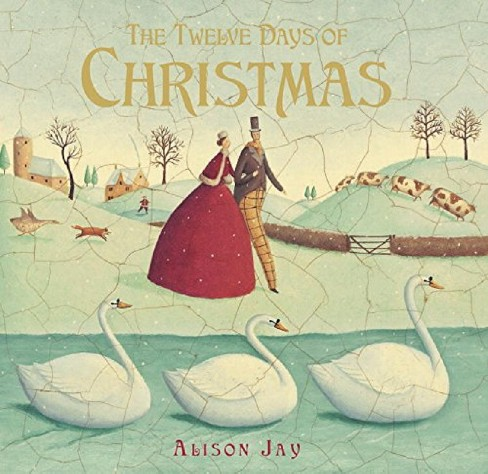 Twelve Days of Christmas (Hardcover) (Alison Jay) - image 1 of 1