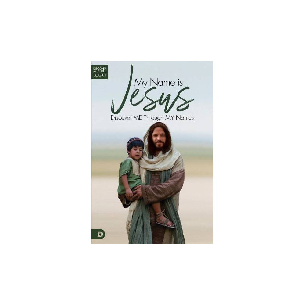 My Name Is Jesus : Discover Me Through My Names - by Elmer L. Towns & Lee Fredrickson (Paperback)