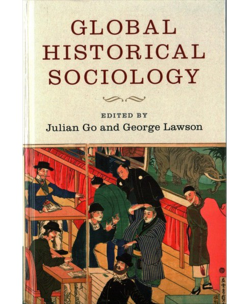 Global Historical Sociology -  (Hardcover) - image 1 of 1