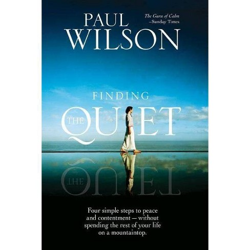 Finding the Quiet - by  Paul Wilson (Paperback) - image 1 of 1