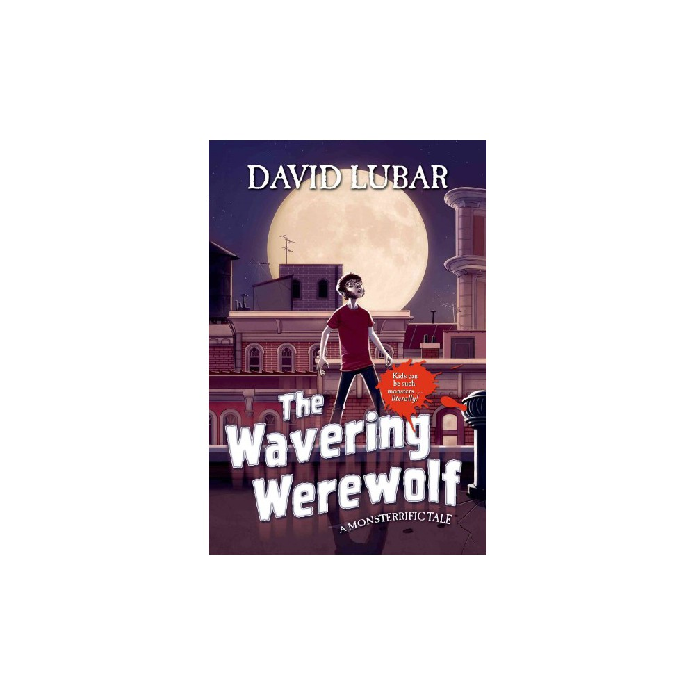 The Wavering Werewolf ( Monsterrific Tales) (Hardcover)