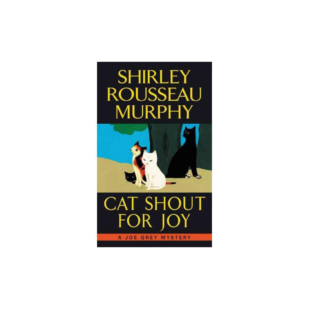 Cat Shout for Joy (Joe Grey Mysteries) (Paperback) (Shirley Rousseau Murphy)