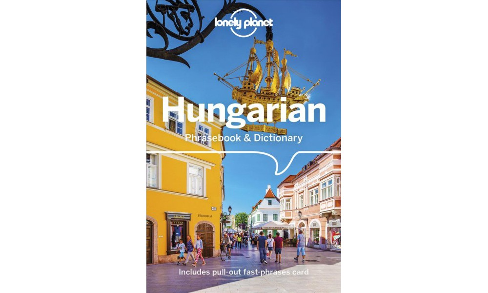 Lonely Planet Hungarian Phrasebook & Dictionary : Includes Pull-out Fast-phrases Card - (Paperback)