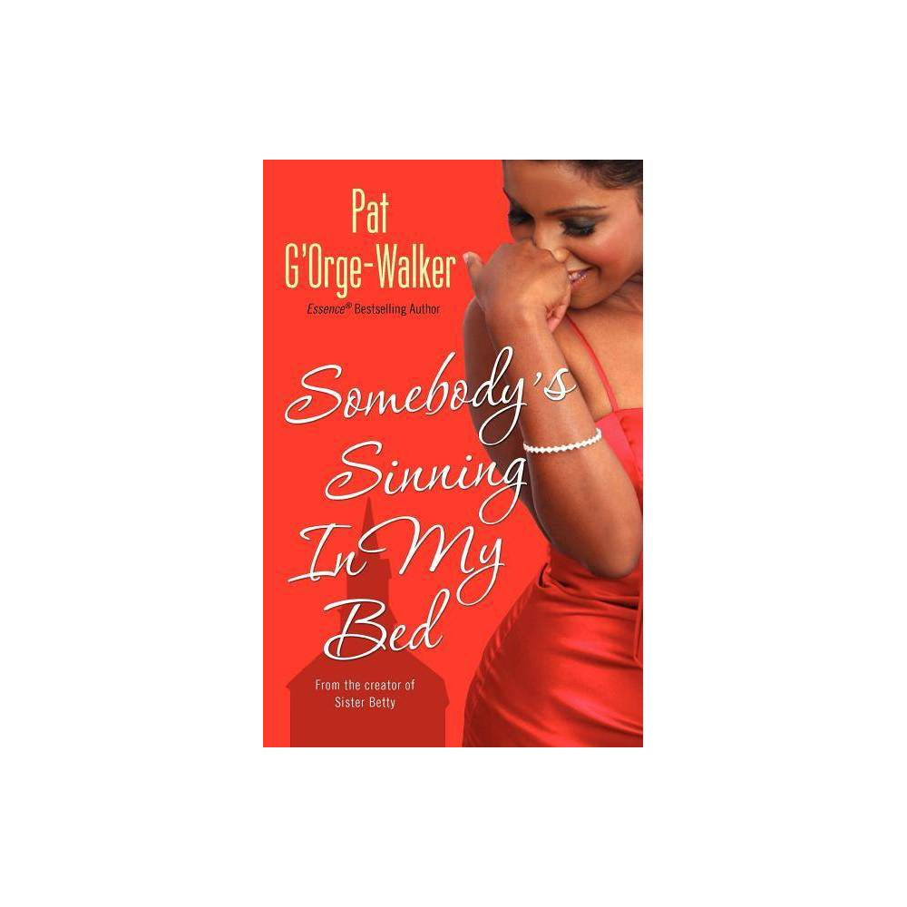Somebody S Sinning In My Bed By Pat G Orge