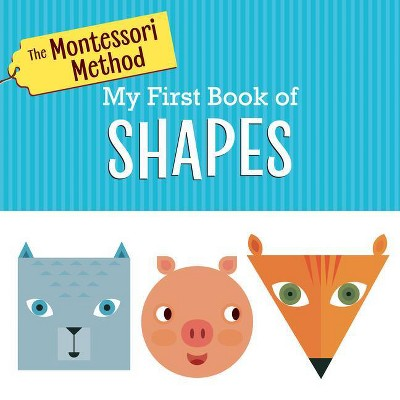 The Montessori Method: My First Book of Shapes - by Rodale (Board Book)