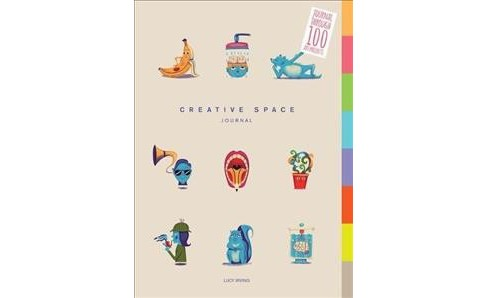 Creative Space Journal : Journal Through 100 Art Projects -  by Lucy Irving (Paperback) - image 1 of 1