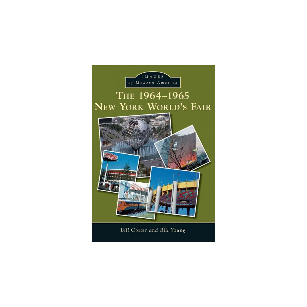 The 1964-1965 New York World's Fair ( Images of Modern America) (Paperback)