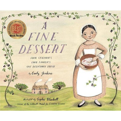 A Fine Dessert: Four Centuries, Four Families, One Delicious Treat - by  Emily Jenkins (Hardcover)