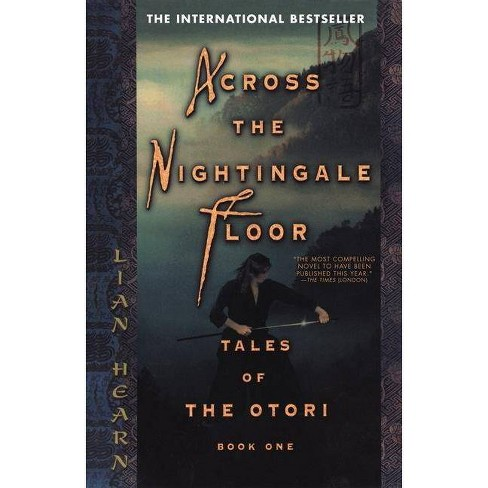 Across the Nightingale Floor - (Tales of the Otori) by  Lian Hearn (Paperback) - image 1 of 1