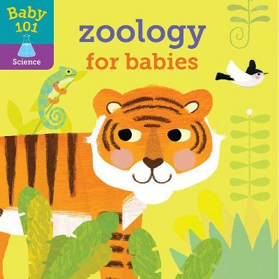 Baby 101: Zoology for Babies - by Jonathan Litton (Board_book)